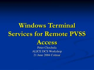 Windows Terminal Services for Remote PVSS Access
