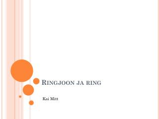 Ringjoon ja ring