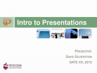 Intro to Presentations