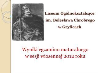 Liceum Ogólnokształcące  im. Bolesława Chrobrego  w Gryficach