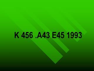 K  456 .A43 E45 1993