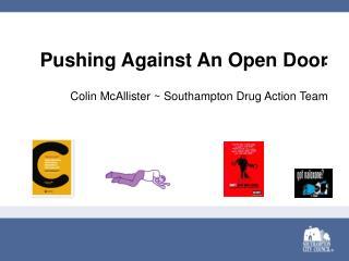 Pushing Against An Open Door