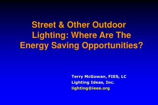 Street  Other Outdoor Lighting: Where Are The Energy Saving Opportunities