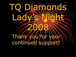 TQ Diamonds  Lady's Night 2008