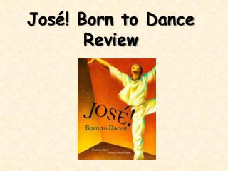 Jos�! Born to Dance Review