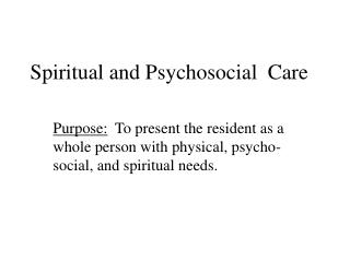 Spiritual and Psychosocial  Care