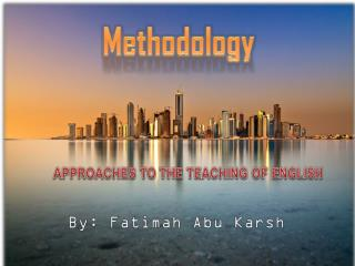 APPROACHES TO THE TEACHING OF ENGLISH