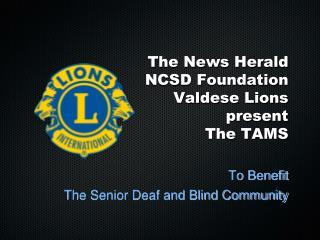 The News Herald NCSD Foundation Valdese Lions present The TAMS