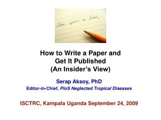How to Write a Paper and  Get It Published  (An Insider�s View)