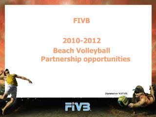 FIVB  2010-2012  Beach Volleyball   Partnership opportunities