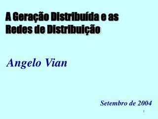 A Geração Distribuída e as Redes de Distribuição