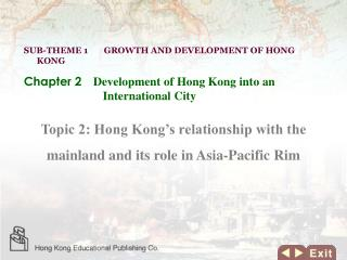 Topic 2: Hong Kong's relationship with the mainland and its role in Asia-Pacific Rim
