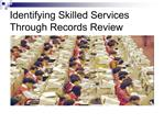 Identifying Skilled Services Through Records Review