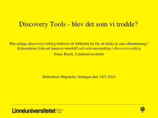 Discovery  Tools -  blev det som vi trodde?
