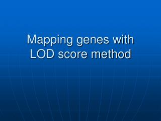 Mapping genes with LOD score method