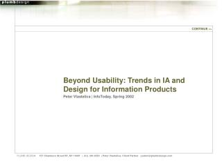 Beyond Usability: Trends in IA and Design for Information Products