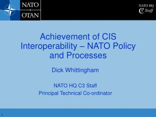 Achievement of CIS Interoperability – NATO Policy and Processes