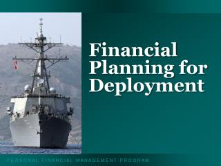 Financial Planning for Deployment