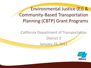 Environmental Justice (EJ) & Community-Based Transportation Planning (CBTP) Grant Programs