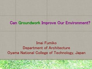 Can  Groundwork  Improve Our Environment?