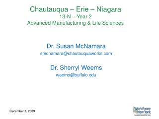 Dr. Susan McNamara smcnamara@chautauquaworks Dr. Sherryl Weems weems@buffalo