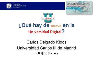 ¿Qué hay de  nuevo en la  Universidad Digital ?