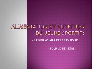 ALIMENTATION ET NUTRITION DU JEUNE SPORTIF: