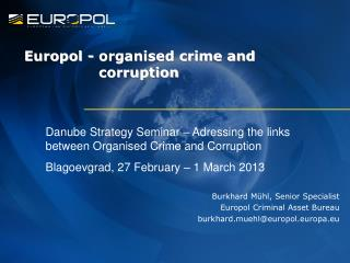 Europol - organised crime and 				 corruption