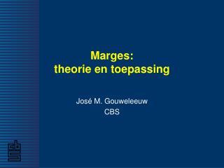 Marges:  theorie en toepassing