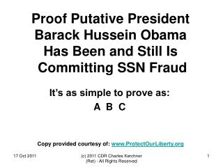 Proof Putative President Barack Hussein Obama Has Been and Still Is  Committing SSN Fraud