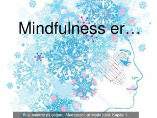 Mindfulness  er…