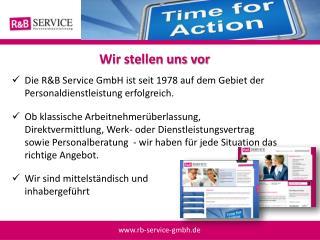Die R&B Service GmbH ist seit 1978 auf dem Gebiet der Personaldienstleistung erfolgreich.