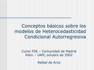 Conceptos básicos sobre los modelos de Heterocedasticidad Condicional Autorregresiva