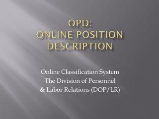 OPD: Online Position Description