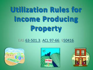 Utilization Rules for Income Producing Property