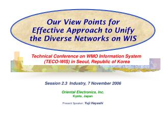 Our View Points for Effective Approach to Unify the Diverse Networks on WIS
