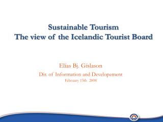 Sustainable Tourism The view of the Icelandic Tourist Board