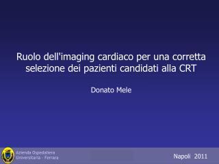 Ruolo dell'imaging cardiaco per una corretta selezione dei pazienti candidati alla CRT Donato Mele