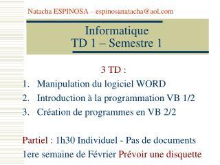 Informatique  TD 1 – Semestre 1