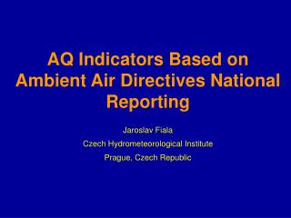 AQ Indicators Based  on Ambient  Air Directiv es  National   Reporting