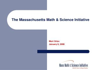The Massachusetts Math & Science Initiative