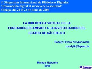 LA BIBLIOTECA VIRTUAL DE LA  FUNDACIÓN DE AMPARO A LA INVESTIGACIÓN DEL    ESTADO DE SÃO PAULO