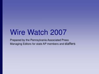 Wire Watch 2007