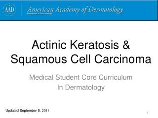 Actinic Keratosis & Squamous Cell Carcinoma