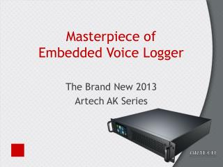 Masterpiece of  Embedded Voice Logger