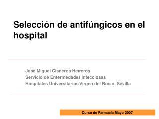 Selecci n de antif ngicos en el hospital