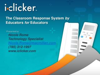 The Classroom Response System  by  Educators  for  Educators