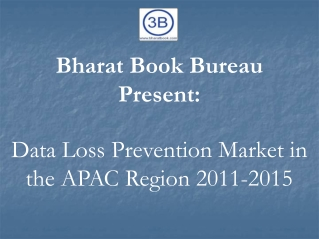 Data Loss Prevention Market in the APAC Region 2011-2015