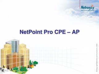 NetPoint Pro CPE � AP