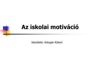 Az iskolai motiváció